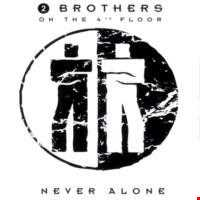 2 Brothers On The 4th Floor - Never Alone (@ UR Service Version)