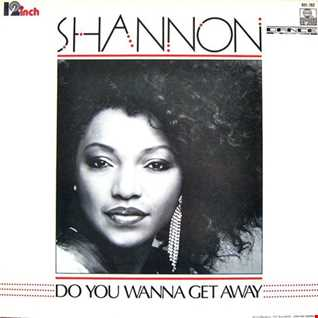 Shannon - Do You Wanna Get Away (@ UR Service Version)