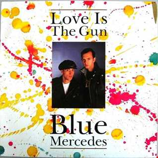 Blue Mercedes - Love Is The Gun (@ UR Service Version)