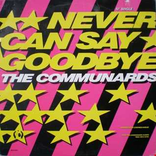 Communards  - Never Can Say Goodbye (@ UR Service Version)