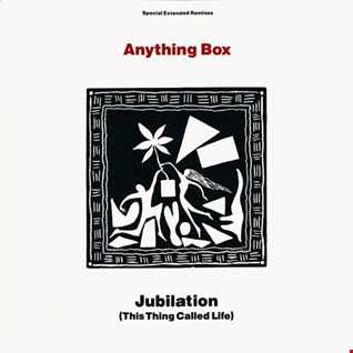 Anything Box - Jubilation (This Thing Called Life) (@ UR Service Version)