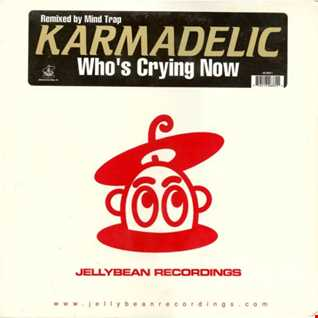 Karmadelic - Who's Crying Now (@ UR Service Version)