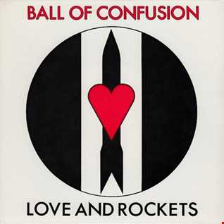 Love & Rockets - Ball Of Confusion (@ UR Service Version)