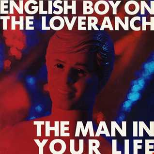 English Boy On The Love Ranch - The Man In Your Life (@ UR Service Version)