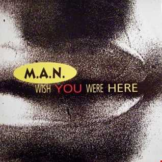 M.A.N. - Wish You Were Here (@ UR Service Version)