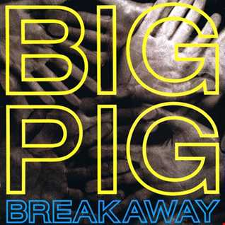 Big Pig - Breakaway (@ UR Service Version)