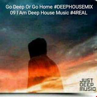 Go Deep Or Go Home DEEPHOUSEMIX 09