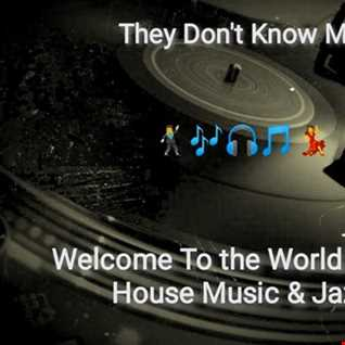 They Dont Know Me DEEPHOUSEMUSICWORLD