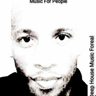 Deep House Music Foreal (Music For People)