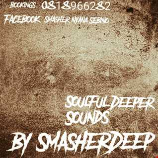 SmasherDeep – Deeper Soulful Sounds Vol 1 ( Mokgololos Appriciations Mix )