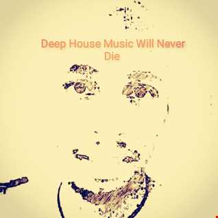 Music For People (Deep House Music Will Never Die)
