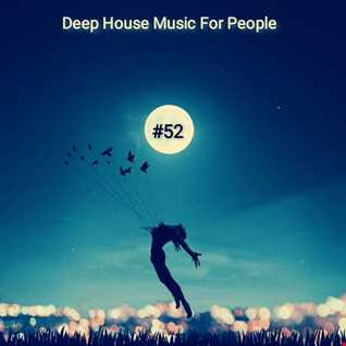 Music For People 52 (Play Deep House)