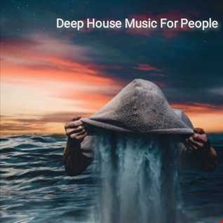Deep House Music For People (Home Of Deep House)