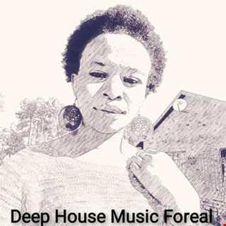 Deep House Music Foreal 1