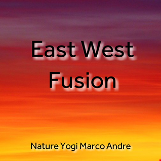 East West Fusion by Nature Yogi Marco Andre