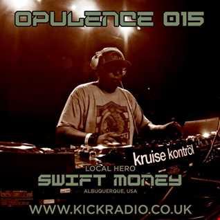 Opulence 015 - Swift Money