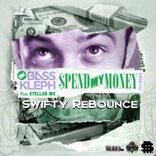 Bass Kleph 7 Steller MC & Spend My Money (Swifty ReBounce)