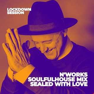 Soulfulhouse Mix Sealed With Love by N'Works, VOL.1