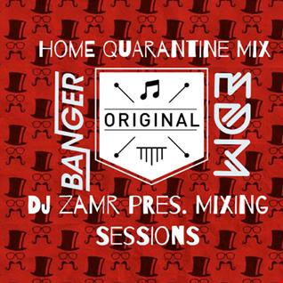 DJ zamR   Mixing Sessions (Home Quarantine Mix)
