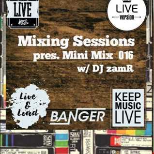 DJ zamR   Mixing Sessions pres. Mini Mix 016