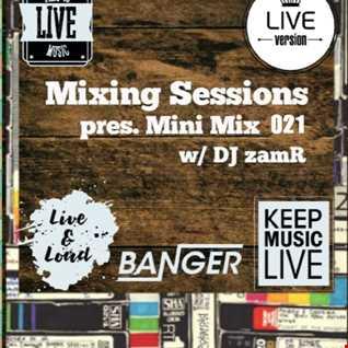 DJ zamR   Mixing Sessions pres. Mini Mix 021