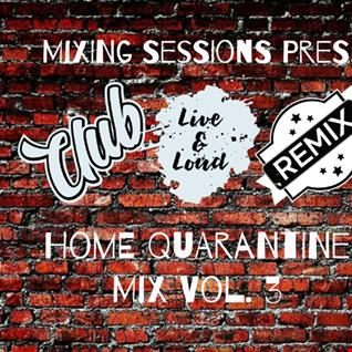 DJ zamR - Mixing Sessions (Home Quarantine Mix Vol. 3)