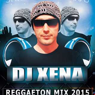 DJ XENA  - REGGAETON MIX 2015