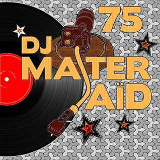DJ Master Saïd's Soulful House Mix Volume 75
