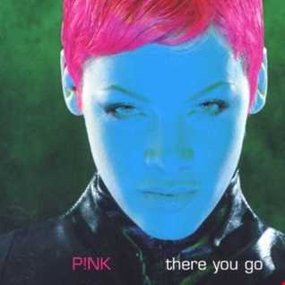 P!nk:  There You Go (E/Mix Re-Edit)