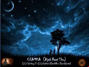 Chamka (Ajab Raat The)DJ Vickey Budha Bar Remix