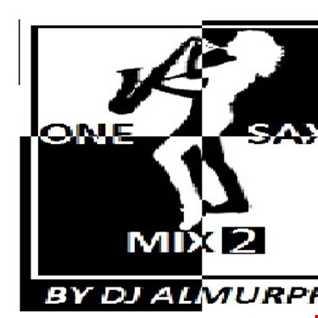 one saxy mix 2 by almurphy