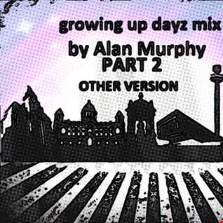 GROWING UP DAYZ other version by alan murphy