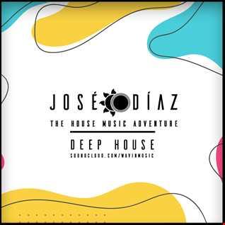José Díaz - The House Music Adventure - Deep House - 201