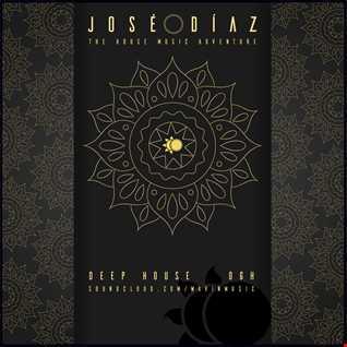 José Díaz - The House Music Adventure - Deep House & OGH - 178