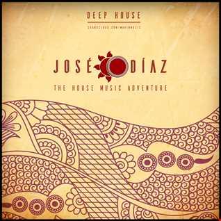 José Díaz - The House Music Adventure - Deep House 217