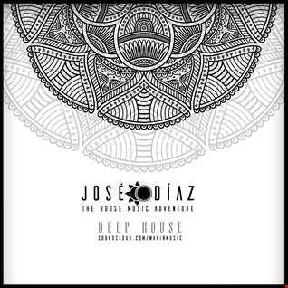 José Díaz - The House Music Adventure - Deep House - 197