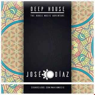 José Díaz - The House Music Adventure - Deep House - 204