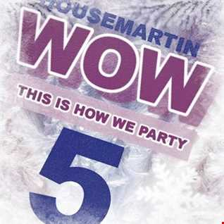 WOW 5 !... 5 this is how we party - Download at : gaiteru.podomatic.com