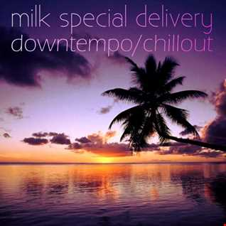 Special Milk Delivery - Downtempo Chillout Mix