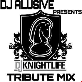 Dj Alusive   Love The Knightlife   Dj Knightlife Tribute Promo