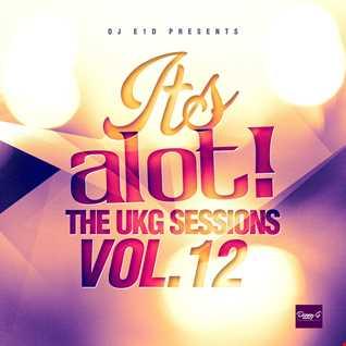 E1D - It's A Lot! The UKG Sessions, Vol. 12