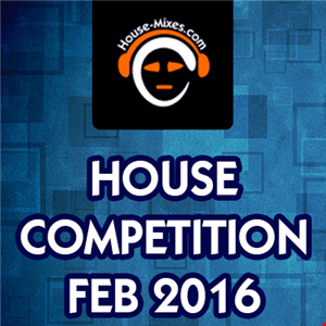 HOUSE COMPETITION FEB 2016 - VOL. 2 selected. Record Label - MIX BY MISKHA DJ