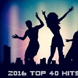 2016 Top 40 Hits Mix