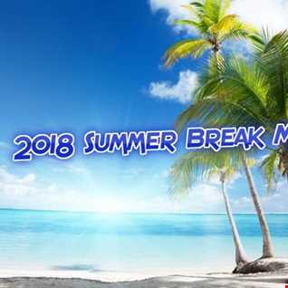 2018 Summer Break Mix