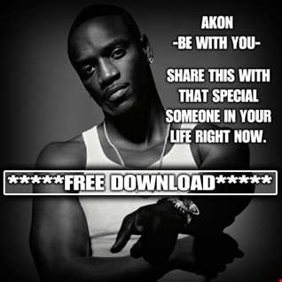 Be With You by Akon (Not For Sale)