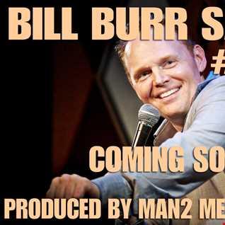Bill Burr Says by Man2 Media Sample 2016