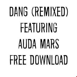 DANG remix Featuring Auda Mars