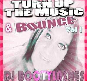 Turn up the music & Bounce