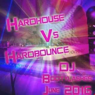 Hardhouse Vs Hardbounce Mix June 2016 Dj Bootylashes