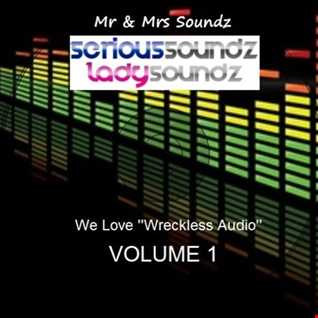 We Love ''Wreckless Audio'' Vol 1 Mixed By Serious Soundz & Lady Soundz